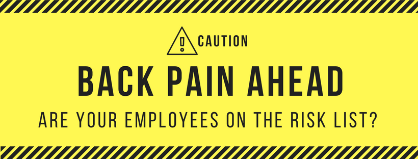 Back pain ahead with employees